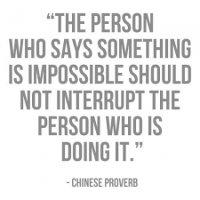 the-person-who-says-something-is-impossible-should-not-interrupt-the-person-who-is-doing-it